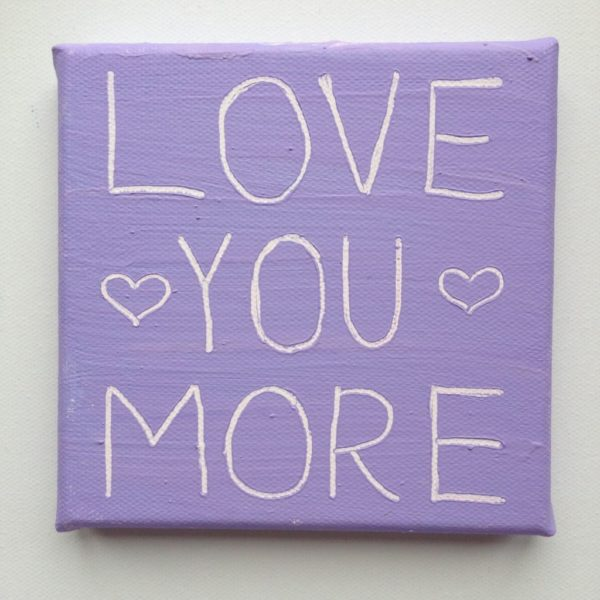 Love You More Wise Words canvas - lavender purple