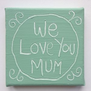 Love Mum Wise Words canvas - vintage green