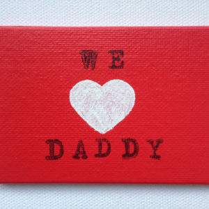 We Love Daddy Fridge Magnet - Raspberry Red