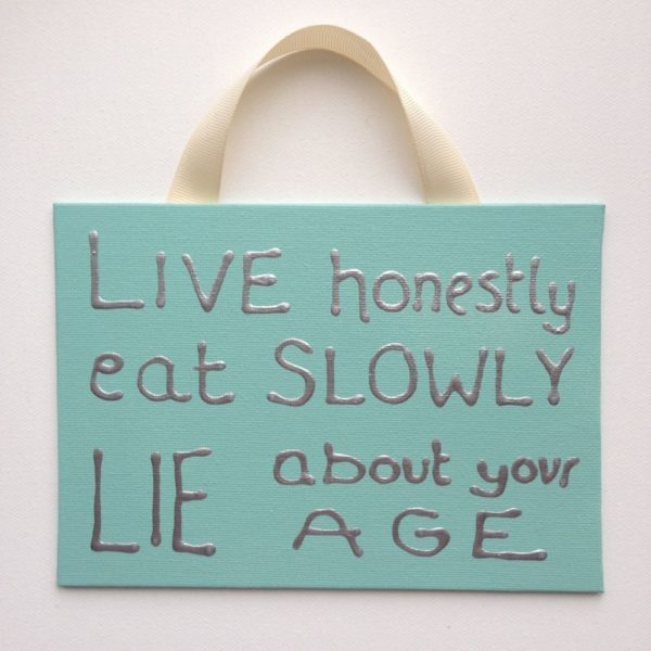 Live Honestly Lie Canvas Sign - aqua green